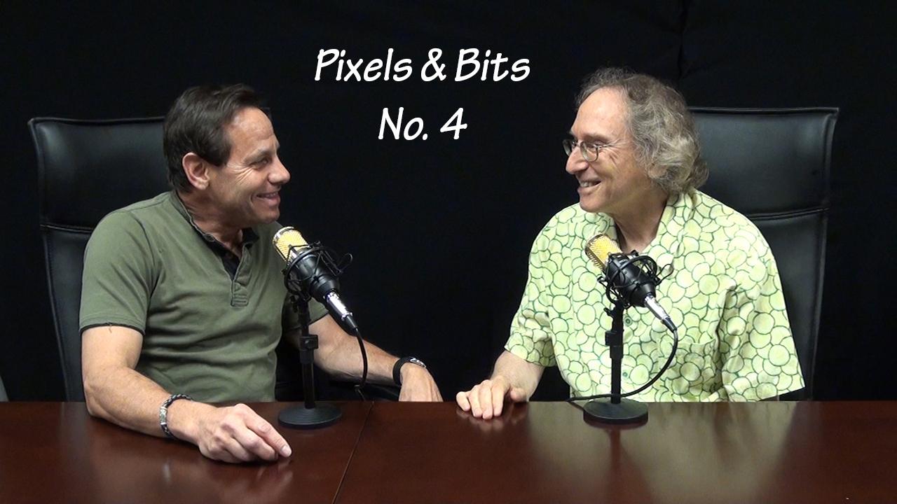 Pixels & Bits: Episode No. 4